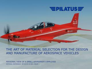 THE ART OF MATERIAL SELECTION FOR THE DESIGN AND MANUFACTURE OF AEROSPACE VEHICLES