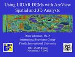 Using LIDAR DEMs with ArcView Spatial and 3D Analysts