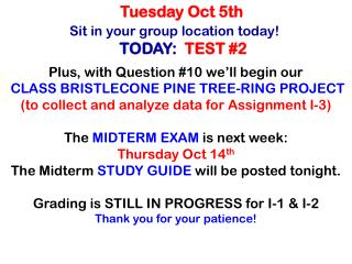 Sit in your group location today!  TODAY:   TEST #2