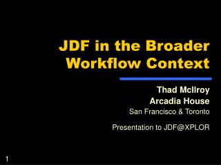 JDF in the Broader Workflow Context