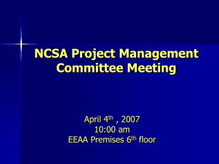 NCSA Project Management Committee Meeting