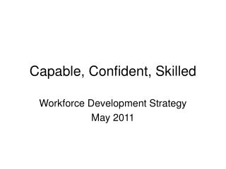 Capable, Confident, Skilled