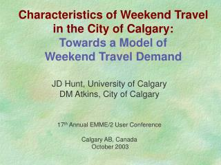 Characteristics of Weekend Travel in the City of Calgary: Towards a Model of Weekend Travel Demand