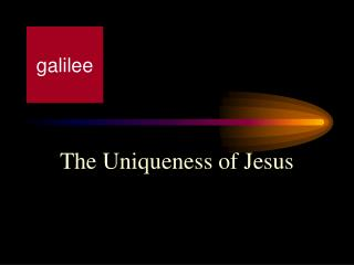 The Uniqueness of Jesus