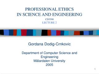 Gordana Dodig-Crnkovic Department of Computer Science and Engineering Mälardalen University 2005