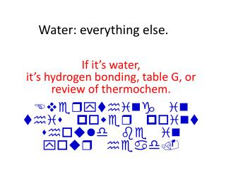Water: everything else.