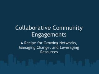 Collaborative Community Engagements