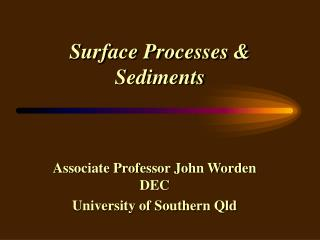 Surface Processes & Sediments