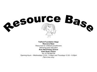 Trafford Foundation Stage  Resource Base Resources for childcare practitioners