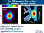 Ion Diffusion and Convection in Quiet and Turbulent Plasmas