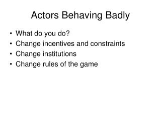 Actors Behaving Badly