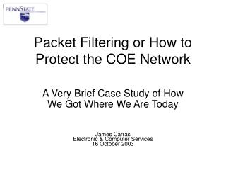 Packet Filtering or How to Protect the COE Network