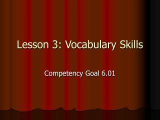 Lesson 3: Vocabulary Skills