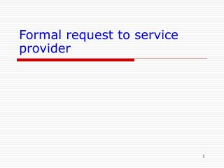 Formal request to service provider
