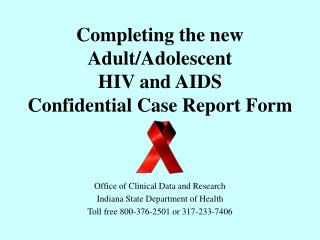 Completing the new Adult/Adolescent  HIV and AIDS  Confidential Case Report Form