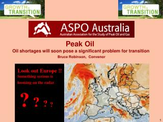Peak Oil Oil shortages will soon pose a significant problem for transition