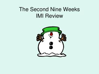 The Second Nine Weeks  IMI Review
