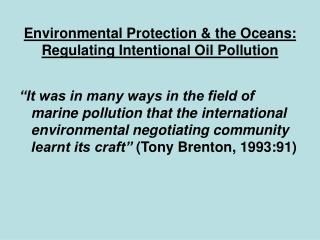 Environmental Protection & the Oceans:  Regulating Intentional Oil Pollution
