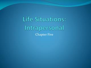 Life Situations : Intrapersonal