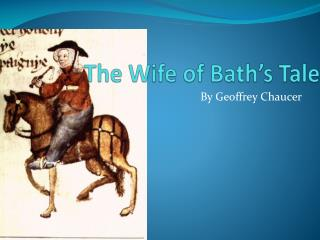 The Wife of Bath's Tale
