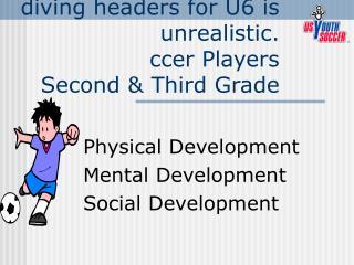 Physical Development Mental Development Social Development