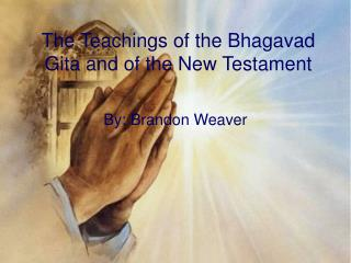 The Teachings of the Bhagavad Gita and of the New Testament