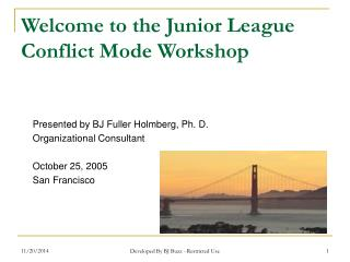 Welcome to the Junior League Conflict Mode Workshop