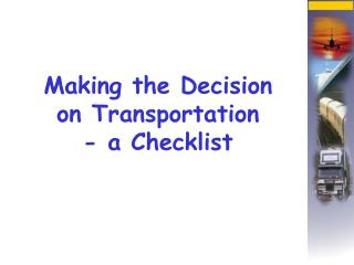 Making the Decision on Transportation - a Checklist
