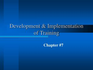 Development & Implementation of Training