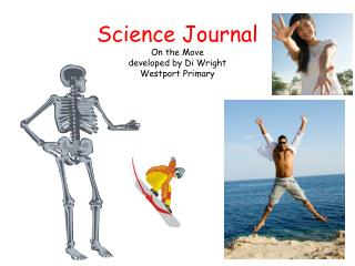 Science Journal On the Move developed by Di Wright Westport Primary