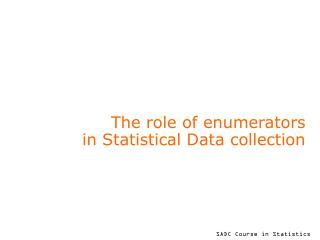 The role of enumerators  in Statistical Data collection