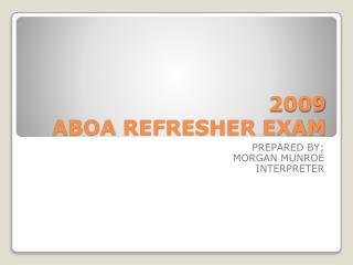 2009  ABOA REFRESHER EXAM
