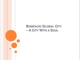 Bonifacio Global City – A City With a Soul