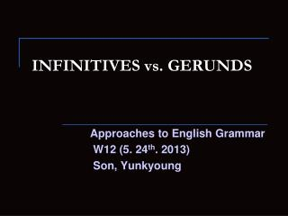 INFINITIVES vs. GERUNDS