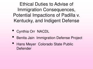 Cynthia Orr  NACDL Benita Jain  Immigration Defense Project
