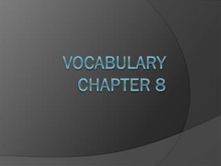 Vocabulary Chapter 8