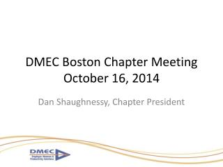 DMEC Boston Chapter Meeting October 16, 2014