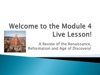 Welcome to the Module 4  Live Lesson!