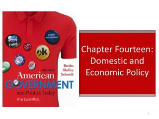 Chapter Fourteen:  Domestic and Economic Policy