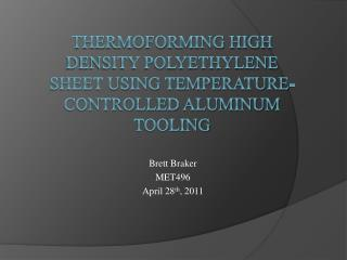 THERMOFORMING High Density Polyethylene sheet using Temperature-CONTROLLED ALUMINUM TOOLING