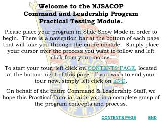 Welcome to the NJSACOP  Command and Leadership Program  Practical Testing Module.