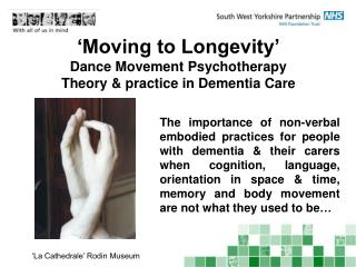 'Moving to Longevity' Dance Movement Psychotherapy  Theory & practice in Dementia Care