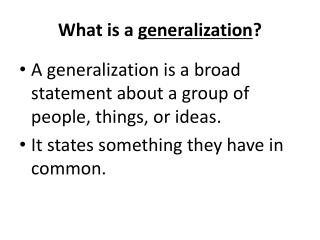 What is a  generalization ?