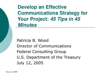 Develop an Effective Communications Strategy for Your Project:  45 Tips in 45 Minutes