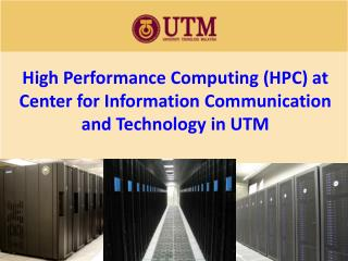 High Performance Computing (HPC) at Center for Information Communication and Technology in UTM