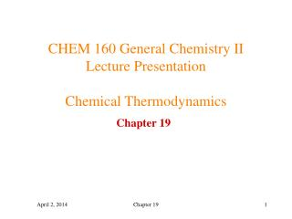 CHEM 160 General Chemistry II Lecture Presentation  Chemical Thermodynamics