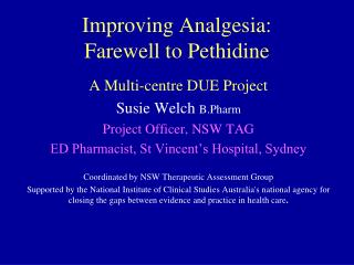 Improving Analgesia:  Farewell to Pethidine