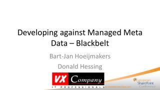 Developing against Managed  Meta Data  – Blackbelt