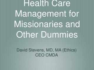 Health Care Management for Missionaries and Other Dummies
