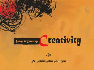 Why  Creativity ?